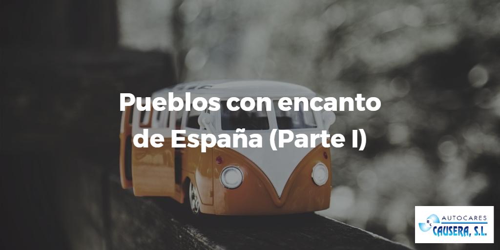 Pueblos con encanto de España (Parte I)