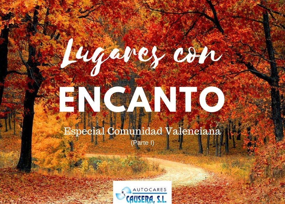 Lugares con encanto: especial Comunidad Valenciana (Parte I)